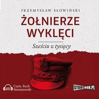 Żołnierze wyklęci. Sześciu z tysięcy - Przemysław Słowiński