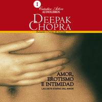 Amor, erotismo e intimidad - Deepak Chopra