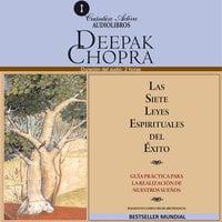 Las 7 leyes espirituales del éxito - Deepak Chopra