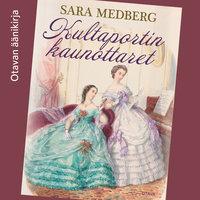 Kultaportin kaunottaret - Sara Medberg