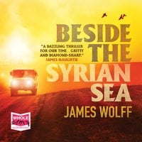 Beside the Syrian Sea - James Wolff