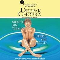 Mente sin tiempo cuerpo sin edad - Deepak Chopra