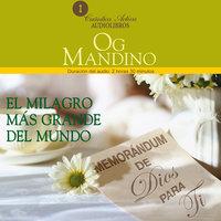 El milagro más grande del mundo - Og Mandino