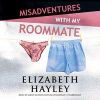 Misadventures with My Roommate - Elizabeth Hayley