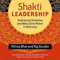 Shakti Leadership - Raj Sisodia, Nilima Bhat