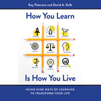 How You Learn Is How You Live - David A. Kolb, Kay Peterson