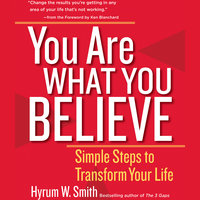 You Are What You Believe - Hyrum W. Smith