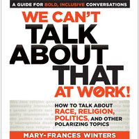 We Can't Talk about That at Work! - Mary-Frances Winters