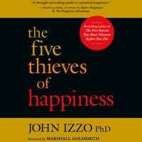 The Five Thieves of Happiness - John B. Izzo
