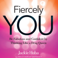 Fiercely You - Jackie Huba,Shelly Stewart Kronbergs