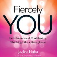 Fiercely You - Jackie Huba, Shelly Stewart Kronbergs