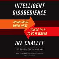Intelligent Disobedience - Ira Chaleff