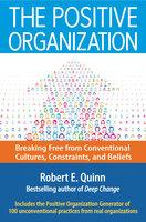 The Positive Organization - Robert E. Quinn