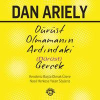 Dürüst Olmamanın Ardındaki Dürüst Gerçek - Dan Ariely