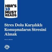 Stres Dolu Karşılıklı Konuşmaların Stresini Almak - Holly Weeks