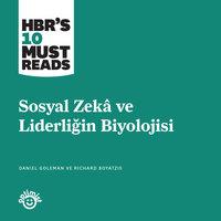 Sosyal Zeka ve Liderliğin Biyolojisi - Daniel Goleman, Richard Boyatzis