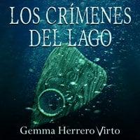 Los crímenes del lago - Gemma Herrero Virto