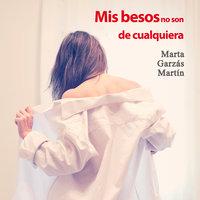 Mis besos no son de cualquiera - Marta Garzás