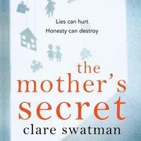 The Mother's Secret - Clare Swatman