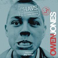 Chavs. La demonización de la clase obrera - Owen Jones