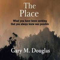 The Place - Gary M. Douglas