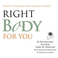 Right Body For You - Gary M. Douglas & Donnielle Carter