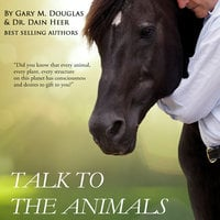Talk To The Animals - Gary M. Douglas & Dr. Dain Heer