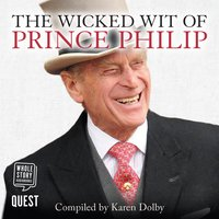 The Wicked Wit of Prince Philip - Karen Dolby