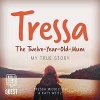 Tressa - The 12-Year-Old Mum - Tressa Middleton