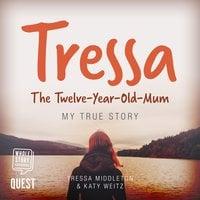 Tressa - The 12-Year-Old Mum - Tressa Middleton