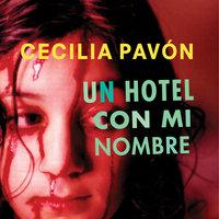 Un hotel con mi nombre - Cecilia Pavón