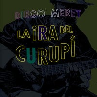 La ira del curupí - Diego Meret