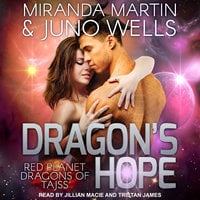 Dragon's Hope - Miranda Martin,Juno Wells