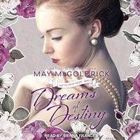 Dreams of Destiny - May McGoldrick