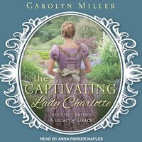 The Captivating Lady Charlotte - Carolyn Miller
