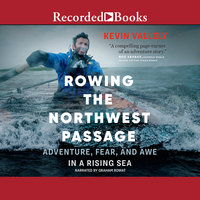 Rowing the Northwest Passage - Kevin Vallely