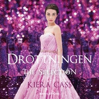 The Selection 5 - Drottningen - Kiera Cass