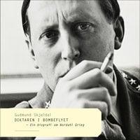 Diktaren i bombeflyet - Ein biografi om Nordahl Grieg - Gudmund Skjeldal