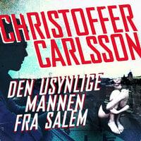 Den usynlige mannen fra Salem - Christoffer Carlsson