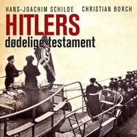 Hitlers dødelige testament - Christian Borch, Hans-Joachim Schilde
