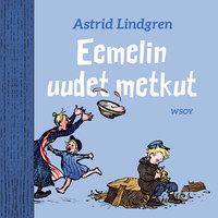 Eemelin uudet metkut - Astrid Lindgren
