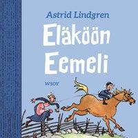 Eläköön Eemeli - Astrid Lindgren
