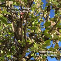 Ancestors: A Novel - Gertrude Atherton