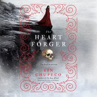 The Heart Forger - Rin Chupeco