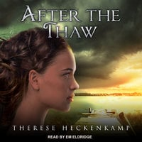 After the Thaw - Therese Heckenkamp