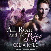 All Roar and No Bite - Celia Kyle