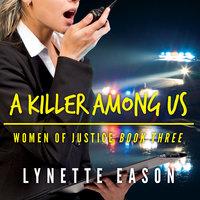 A Killer Among Us - Lynette Eason