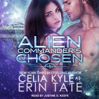 Alien Commander's Chosen - Celia Kyle, Erin Tate
