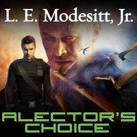 Alector's Choice - L.E. Modesitt