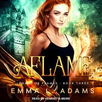Aflame - Emma L. Adams